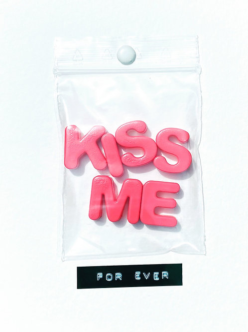 KISS ME FOR EVER