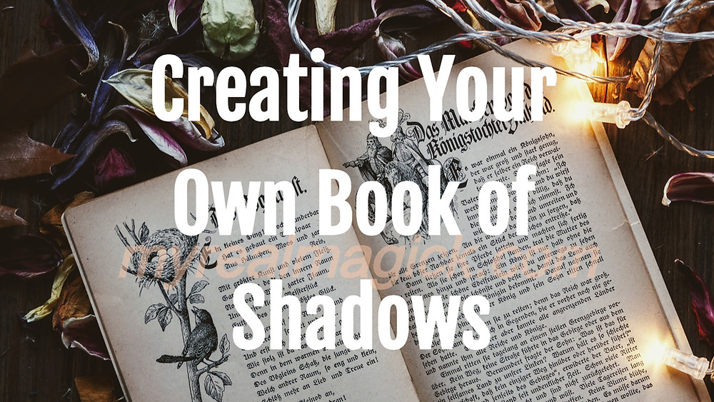 Creating Your Own Book of Shadows