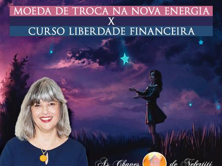 Moeda de troca na Nova Energia x        Curso Liberdade Financeira