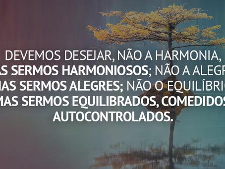 Harmonia, Alegria, Equilíbrio e Paz.