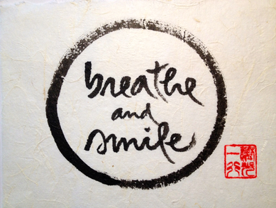 Breathe and Smile.....Thich Nhat Hanh.