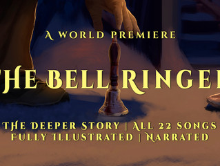World Premiere - The Bell Ringer (All 22 Songs, Fully Illustrated & Narrated)