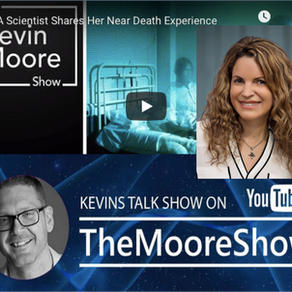 A Scientist Shares Her NDE at The Kevin Moore Show