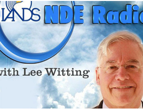 The Beings of Light - NDE Radio with Lee Witting