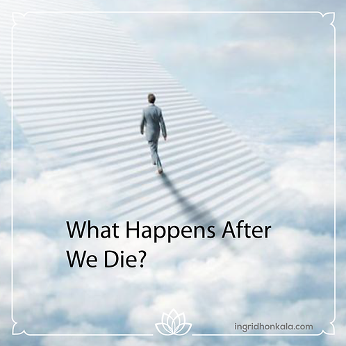 Monthly Mentoring with Ingrid Honkala, Mar 13, 2021 - What happens after we die?