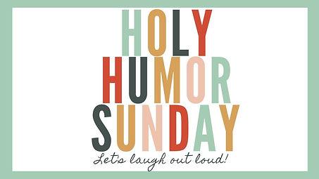 holy  humor sunday.jpg