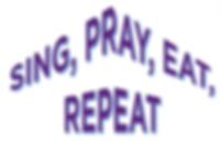 Sing, Pray, Eat, Repeat.png