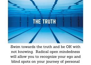 Swimming towards the truth without knowing the outcome.