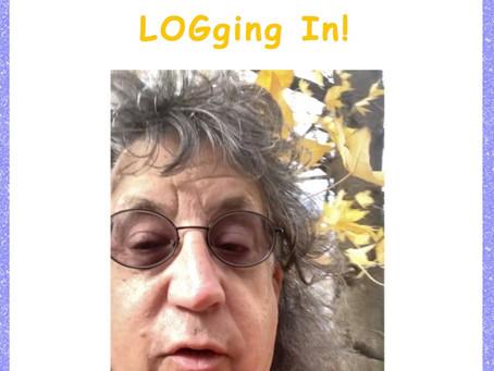 LOGging In! 11/11/20