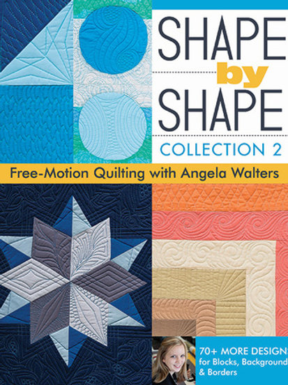 Shape by Shape Collection 2 Free-Motion Quilting with Angela Walters