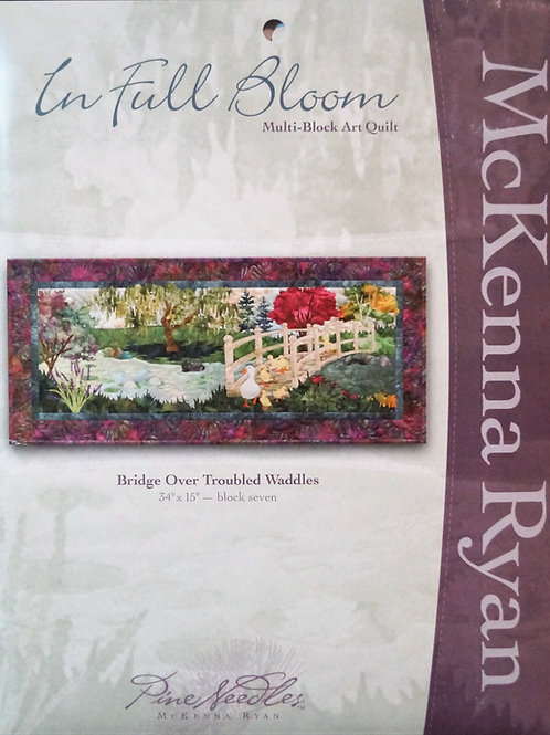 In Full Bloom, Bridge Over Troubled Waddles, Block #7, McKenna Ryan Pattern.