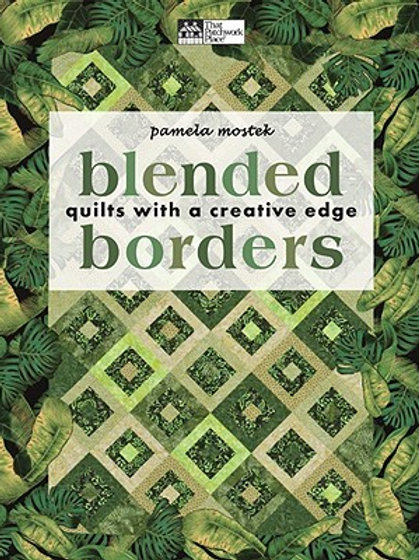 Blended Borders quilts with a creative edge