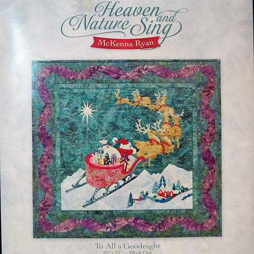 Heaven and Nature Sing, To All a Goodnight, Block #1, McKenna ryan Pattern.