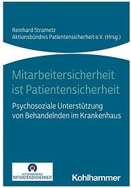 Buch  Mitarbeitersicherheit ist Patientensicherheit, Reinhard Strametz Aktionsbündnis Pati