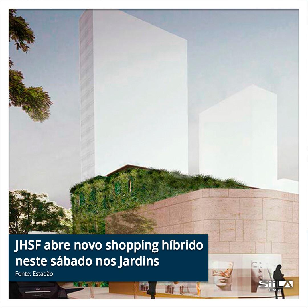JHSF abre novo shopping híbrido neste sá
