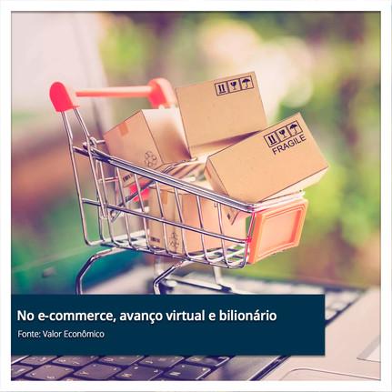 No e-commerce, avanço virtual e bilionário.jpg