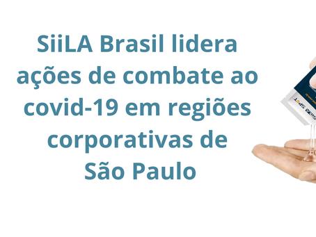 SiiLA Brasil lidera ações de combate ao vírus Covid-19 em regiões corporativas de São Paulo