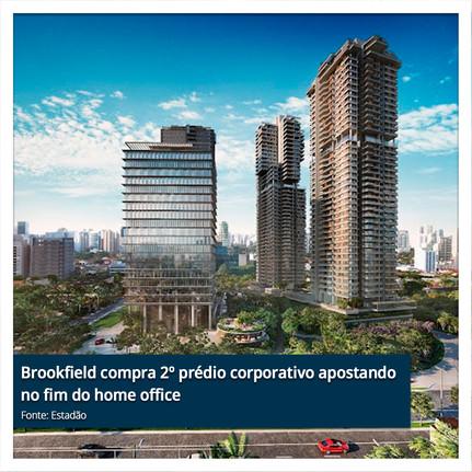 Brookfield compra 2º prédio corporativo apostando no fim do home office.jpg