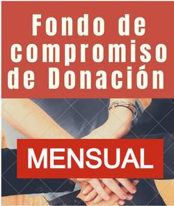 FONDO DE COMPROMISO DE DONACIÓN MENSUAL