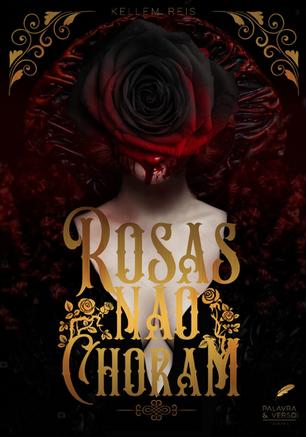 Rosas Não Choram - Kellem Reis