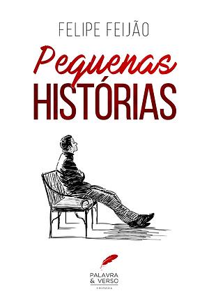 Pequenas Histórias - Felipe Feijão