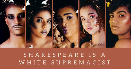 Shakespeare is a White Supremacist Faceb