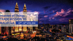 INTERNET OF THINGS - TRADE MISSION TO MALAYSIA, 23 - 26 April 2018