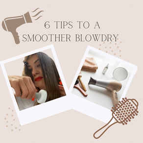 6 Tips to a Smoother Blow-dry