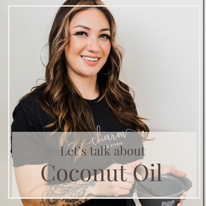 Let's talk about Coconut Oil