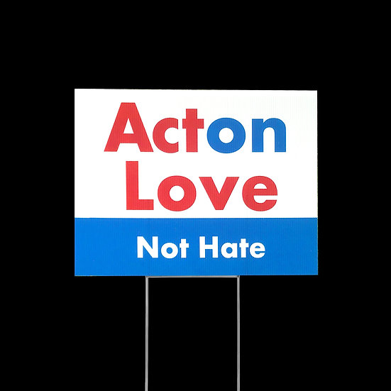 ActOn Love Not Hate Yard Sign