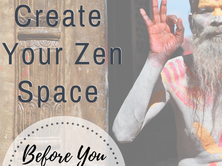 3 Easy Steps To Create Your Zen Space (Before You Murder Somebody)