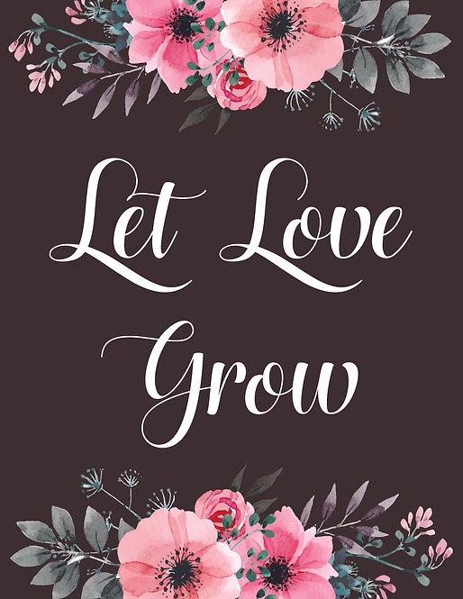 """Let Love Grow"" Table Sign Decor"