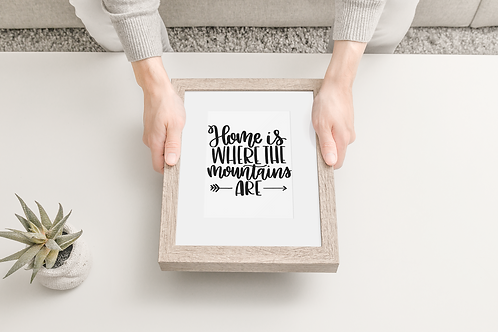 """Home Is Where The Mountains Are"" Hand Lettered Art Print"