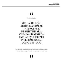 """Precius Boy: Thiago Molina """"Minha relação artística com as tatuagens é desmistificar a crimina"""