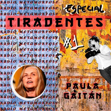 Especial Tiradentes #1: Paula Gaitán