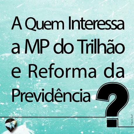 Qual a relação da MP do Trilhão e a Reforma da Previdência?