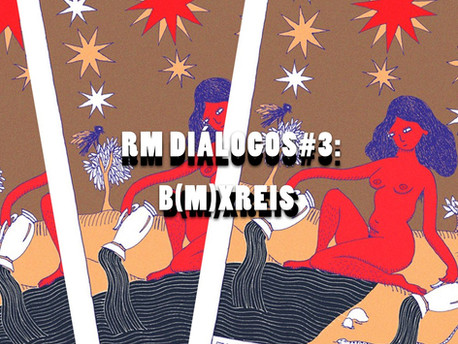 RM Diálogos #3: Beta (m)xreis