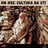 RM 52: Cultura na UTI