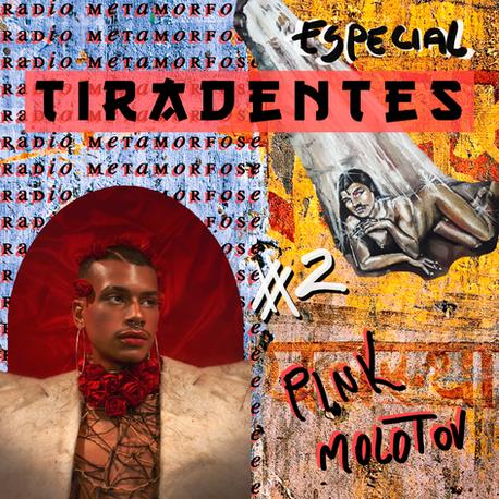 Especial Tiradentes #2: Pink Molotov