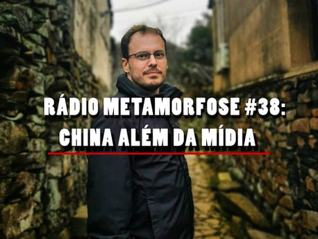 RM #38: China além da mídia