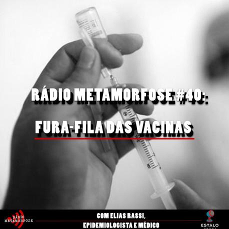 RM #40: Fura-fila das vacinas