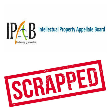 IMPACTS OF ABOLITION OF INTELLECTUAL PROPERTY APPELLATE BOARD – AN ANALYSIS