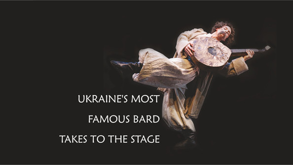 UKRAINE'S MOST FAMOUS BARD TAKES TO THE STAGE