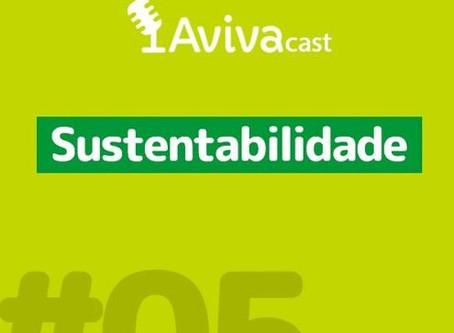 AVIVAcast - Sustentabilidade! ▶️🎧