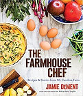 The Farmhouse Chef_ Jamie DeMent.jpg