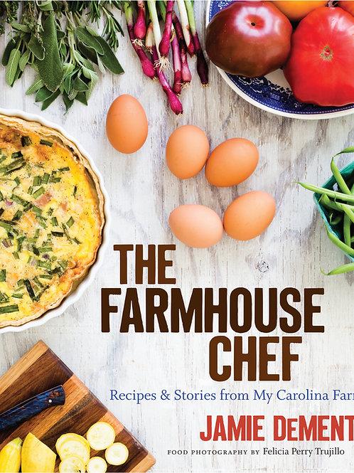 The Farmhouse Chef: Recipes & Stories from My Carolina Farm