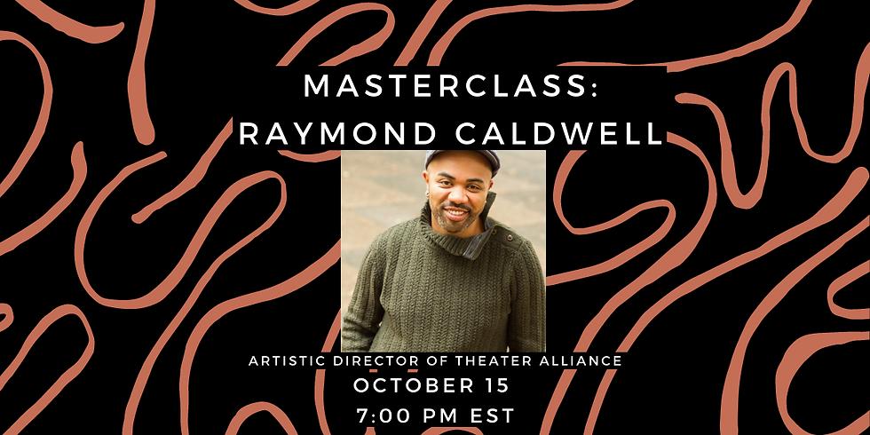 Masterclass featuring Raymond Caldwell