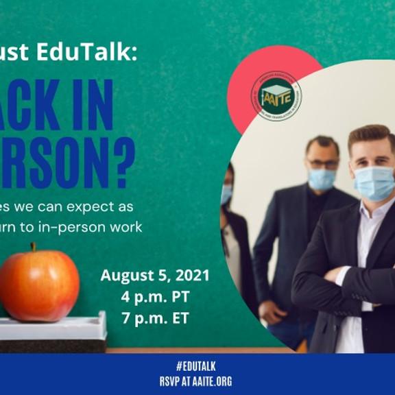 August Edu-Talk: Back in Person?