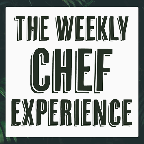 The Weekly Chef Experience
