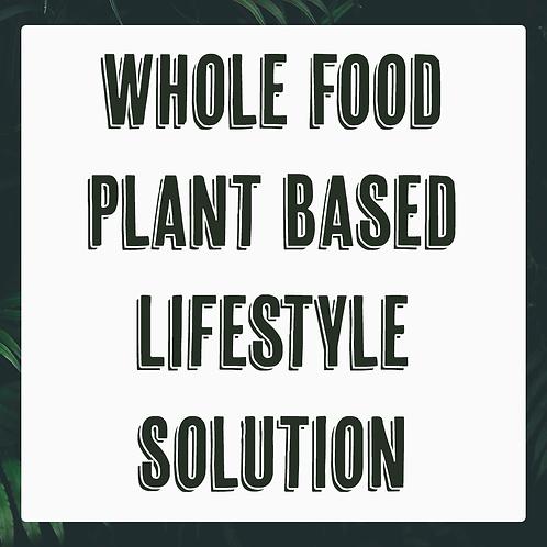 Whole Food Plant Based Lifestyle Solution